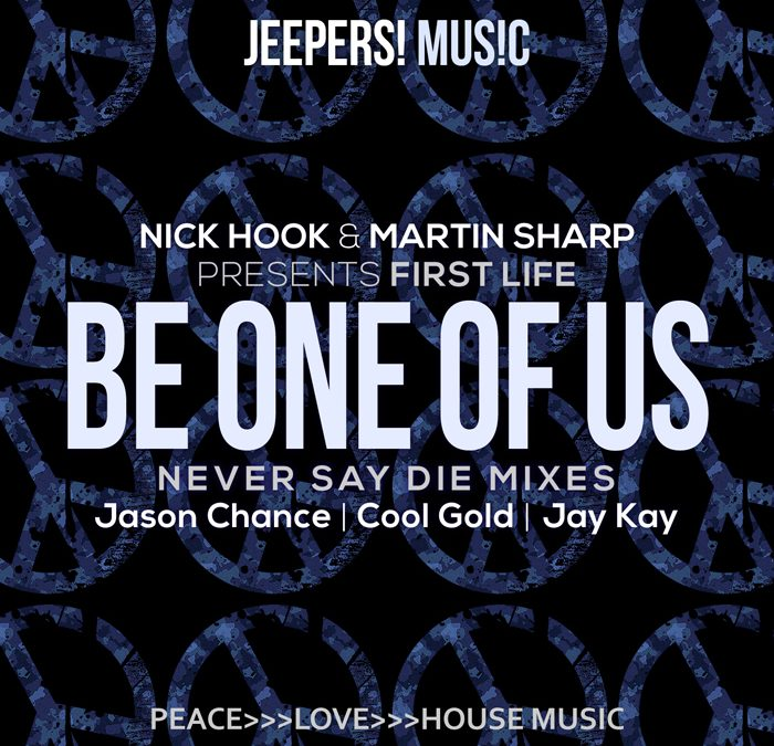 'BE ONE OF US' by Nick Hook & Martin Sharp pres FIRST LIFE – OUT NOW