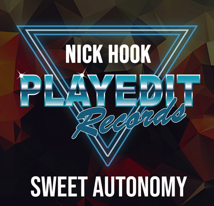 'Sweet Autonomy' by NICK HOOK on PlayedIt Records