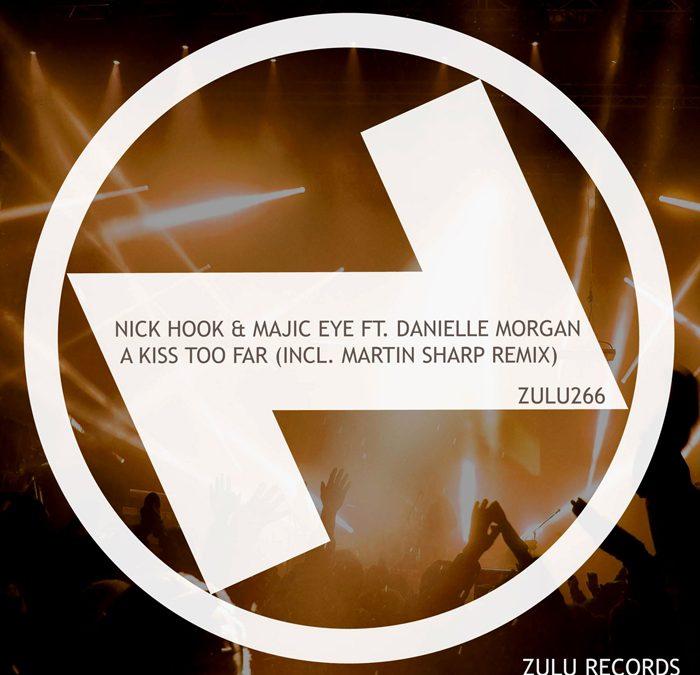 'A Kiss Too Far' by NICK HOOK & MAJIC EYE on Zulu Records