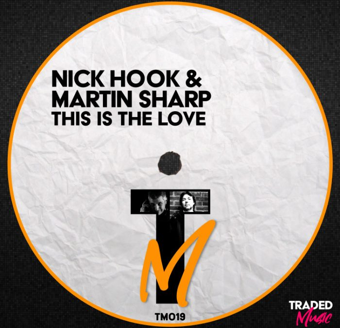 'This Is The Love' by NICK HOOK & MARTIN SHARP on Traded Music